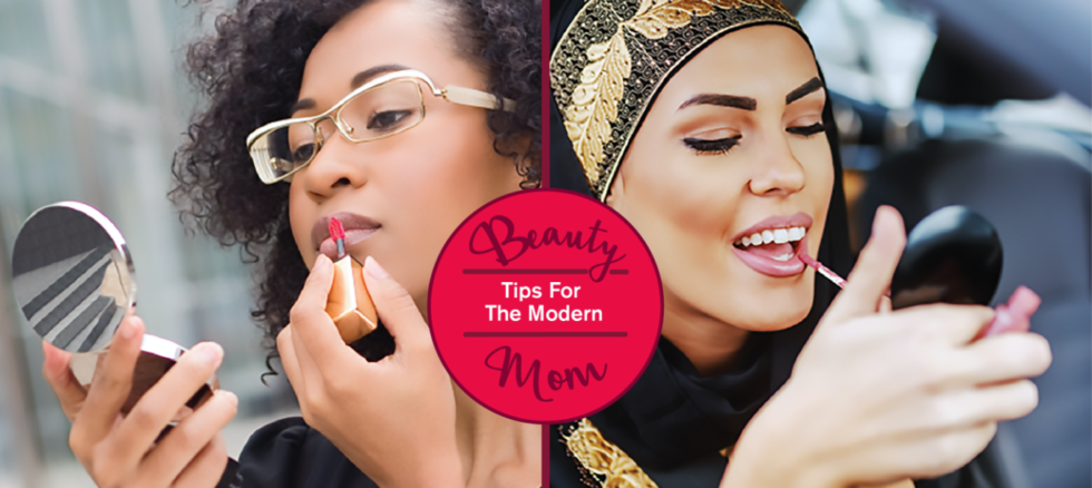 Beauty Tips For The Modern Mom